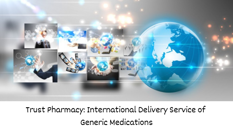 Trust Pharmacy_ International Delivery Service of Generic Medications